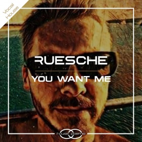 RUESCHE - YOU WANT ME